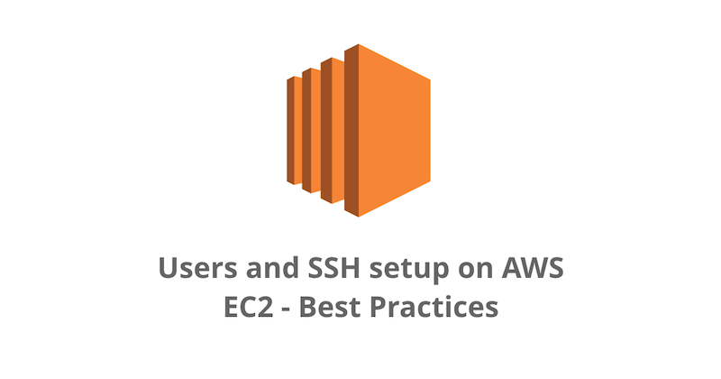 Users and SSH setup on AWS EC2 - Best Practices - Hashnode