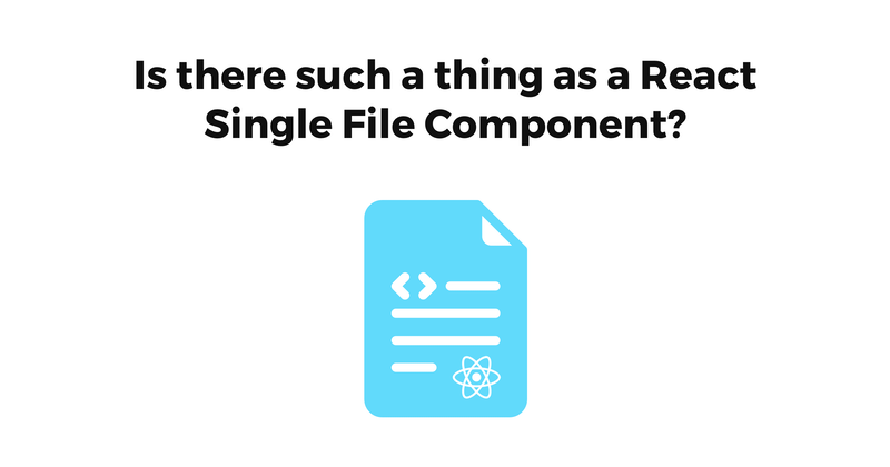 Is there such a thing as a React Single File Component