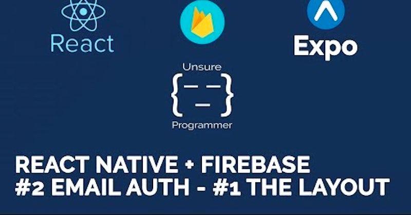 React Native + Firebase   #2 Email Auth - PART 1   Expo - Hashnode