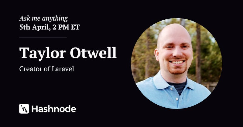 I am Taylor Otwell  Ask me anything  - Hashnode