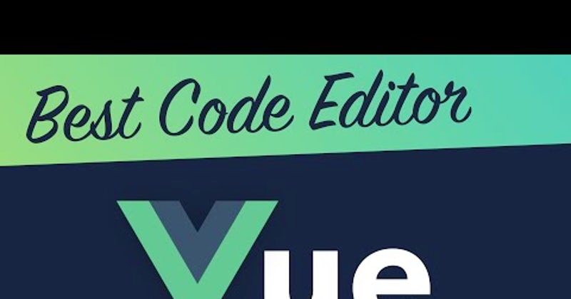 Best Code Editor for Vue js - Hashnode