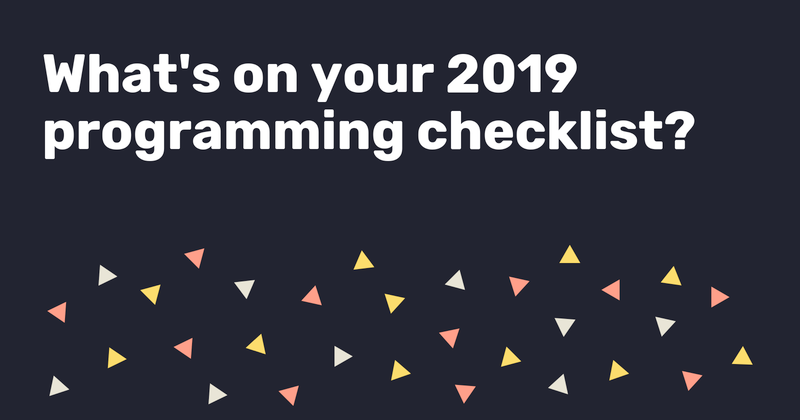 What's on your 2019 programming checklist? - Hashnode