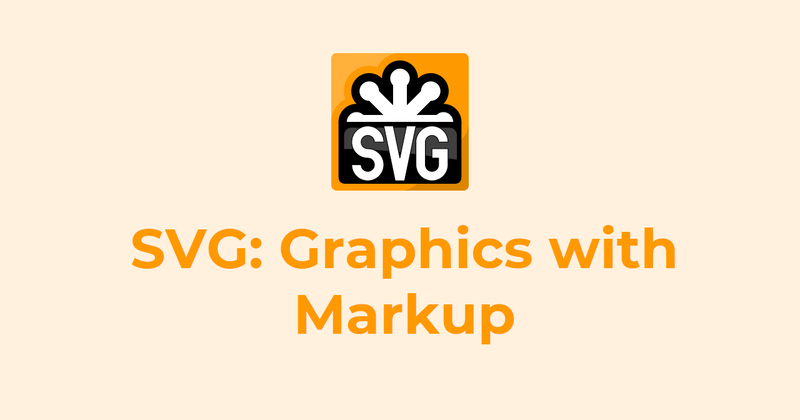SVG: Graphics with Markup