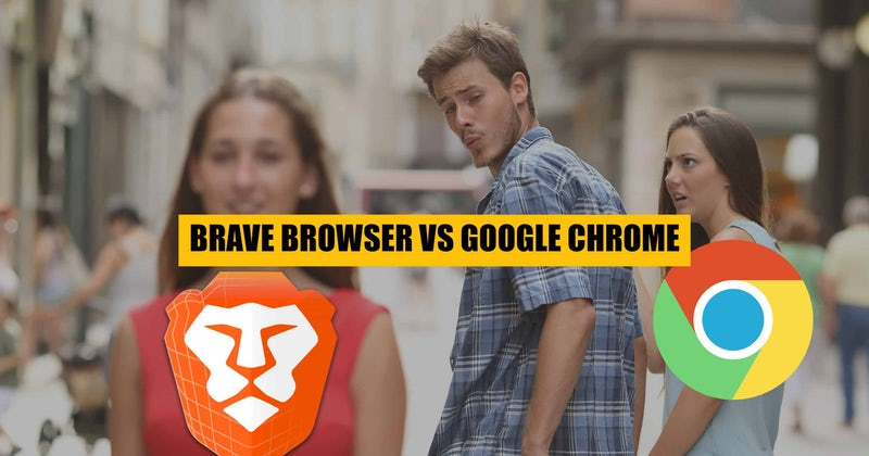Google Chrome VS Brave Browser - Which Is Better ?